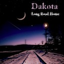 "DAKOTA ""LONG ROAD HOME"""